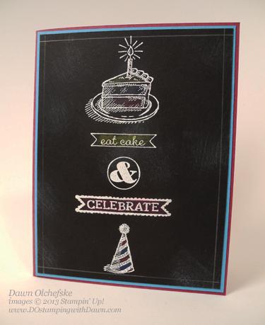 stampin up, dostamping, dawn olchefske, sketched birthday, 2013/2014 Stampin' Up! catalog, chalkboard technique