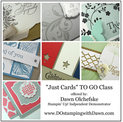 stampin up, dostamping, dawn olchefske, dawn's just cards buffet TO GO class