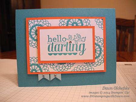 #cardmaking, #dawnolchefske, #diy, #dostamping, #papercrafting, #stampinup, #hellodarling, #lifeadventure