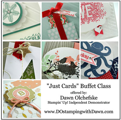 Dawn Olchefske Monthly Card Buffet TO GO class kits, #dostamping #stampinup #CardBuffet