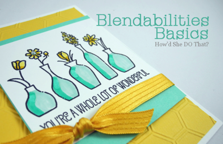 Stampin' Up! Blendabilities Basics How'd She DO That? video by DOstamping, Dawn Olchefske