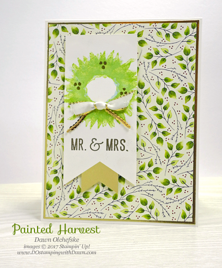 Stampin' Up! Painted Harvest cards (Wedding, Holiday) shared by Dawn Olchefske #dostamping  #stampinup #handmade #cardmaking #stamping #diy #paintedharvest