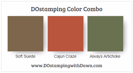Stampin' Up! color combo Soft Suede, Cajun Craze, Always Artichoke by Dawn Olchefske #dostamping #stampinup #colorcombo