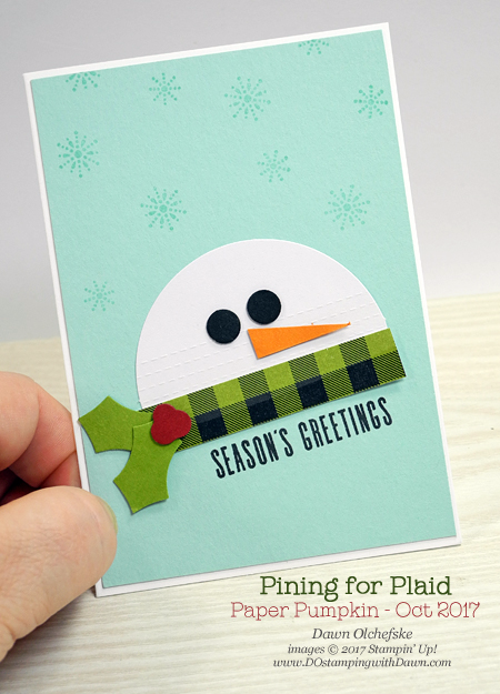 Stampin' Up! Pining for Plaid October 2017 Paper Pumpkin Kit ideas by Dawn Olchefske #stampinup #paperpumpkin #cardmaking #cardkit #rubberstamping #diy #piningforplaid #snowman #christmas