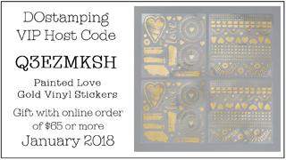 DOstamping January 2018 Host Code Q3EZMKSH - Painted Love Gold Vinyl Stickers Gift with qualifying order #dostamping #shopwithdawno #hostcode #freegift