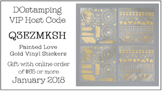 DOstamping January 2018 Host Code Q3EZMKSH - Painted Love Gold Vinyl Stickers Gift with qualifying order #dostamping #shopwithdawno #hostcode #freegift