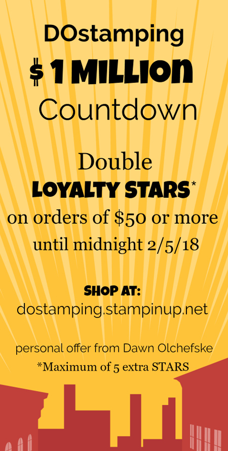 Dawn Olchefske Countdown to one Million, shop with Dawn at https://dostamping.stampinup.net #dostamping#onemillion #shopwithdawn