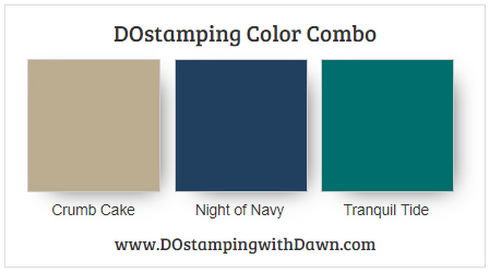 Stampin' Up! Color Combo Crumb Cake, Night of Navy, Tranquil Tide from Dawn Olchefske #dostamping #stampinup #colorcombo