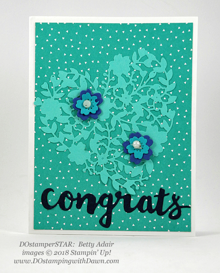 Stampin' Up! Blooming Hearts and Sunshine Wishes Thinlets Dies shared by Dawn Olchefske #dostamping #stampinup #handmade #cardmaking #stamping #diy #rubberstamping #papercrafting (Betty Adair)