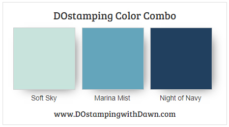 Stampin' Up! color combo Soft Sky, Marina Mist, Night of Navy by Dawn Olchefske #dostamping #stampinup #colorcombo