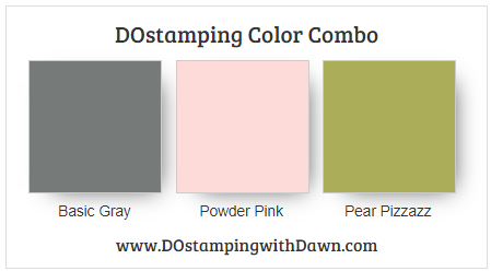 Stampin' Up! color combo Basic Gray, Powder Pink, Pear Pizzazz Dawn Olchefske #dostamping #stampinup #colorcombo