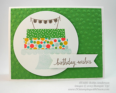 STARS Build a Birthday swap card shared by Dawn Olchefske #dostamping #stampinup Robin-Anderson