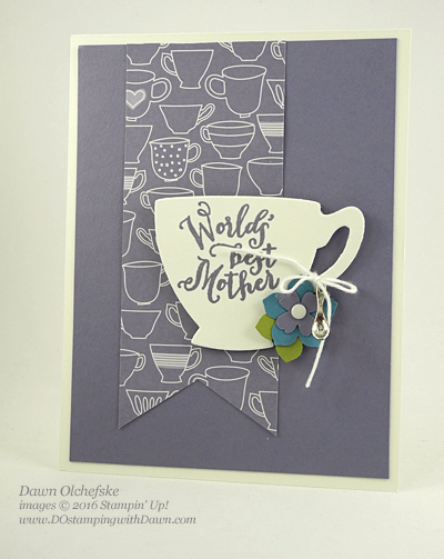 Have a Cuppa card created by Dawn Olchefske for DOstamperSTARS Thursday Challenge #DSC177 #dostamping #stampinup