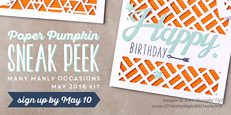 May 2016 Paper Pumpkin Many Manly Occasions Kit Sneak Peek, Subscribe with Dawn Olchefske #dostamping #stampinup
