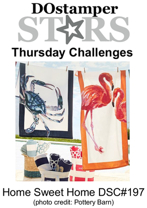 DOstamperSTARS Thursday Challenge #197-Home Sweet Home