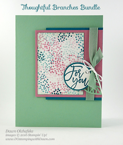 Thoughtful Branches Bundle card created by Dawn Olchefske for DOstamperSTARS Thursday Challenge #DSC192 #dostamping #stampinup