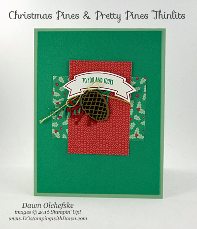 Stampin' Up! Presents & Pinecones Designer Series Paper and Christmas Pines bundle card created by Dawn Olchefske #dostamping #stampinup (Holiday 2016 Catalog)