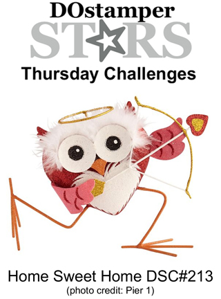 DOstamperSTARS Thursday Challenge #213-Home Sweet Home