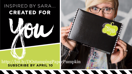 April Paper Pumpkin Kit designed by CEO, Sara Douglass, subscribed by April 10.  FREE Gift included! #dostamping