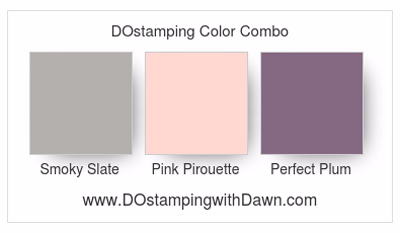 Stampin' Up! color combo Smoky Slate, Pink Pirouette & Perfect Plum, Dawn Olchefske #dostamping