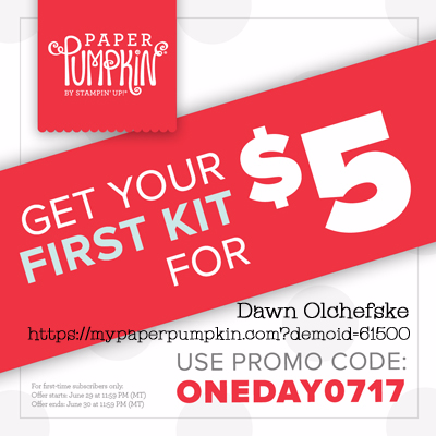 Paper Pumpkin FLASH SALE - June 30th only!  Subscribe with Dawn Olchefske at  https://mypaperpumpkin.com?demoid=61500