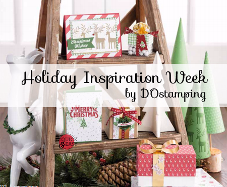 DOstamping Holiday Inspiration Week showcasing Stampin' Up! holiday products