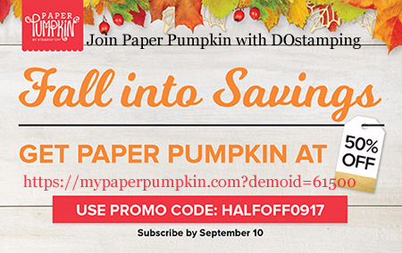 New Subscribers get 50% off first month of Paper Pumpkin | Promo Code: HALFOFF0917 | Dawn Olchefske #dostamping