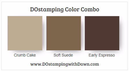 #stampinup #colorcombo CrumbCake, Soft Suede, Early Espresso #dostamping