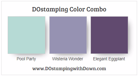 Stampin' Up! color combo Pool Party, Wisteria Wonder, Elegant Eggplant  #dostamping #stampinup #colorcombo