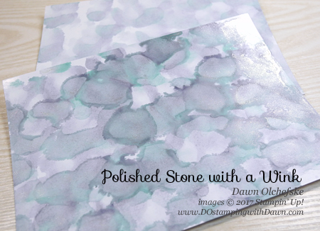 Polished Stone with a Wink Technique by Dawn Olchefske #dostamping #stampinup #handmade #cardmaking #stamping #diy #rubberstamping #techniques #polishedstone #howdshedothat