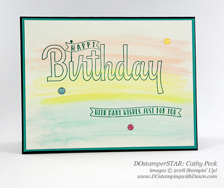 Stampin' Up! Birthday Wishes For You stamp set DOstamperSTARS swap shared by Dawn Olchefske #dostamping  #stampinup #handmade #cardmaking #stamping #diy #rubberstamping #papercrafting #DOstamperSTARS #2018OccasionsCatalog #birthday (Cathy Peck)