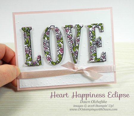 Stampin' Up! Heart Happiness LOVE esclpse shared by Dawn Olchefske #dostamping  #stampinup #handmade #cardmaking #stamping #diy #rubberstamping #papercrafting #love #valentinesdaydecor #valentinesday #eclipsecardtechnique #hearthappiness #bigshot #largelettersframelits