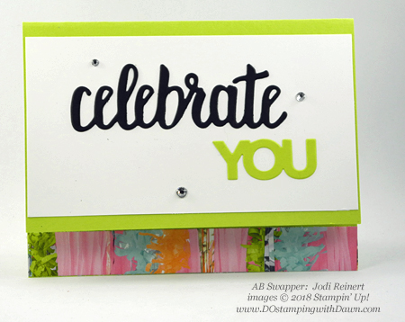 Stampin' Up! Sale-a-Bration Celebrate You Thinlits swaps shared by Dawn Olchefske #dostamping #stampinup #handmade #cardmaking #stamping #diy #rubberstamping #papercrafting #saleabration #birthdaycards #bubble&fizzdesignerseriespaper #celebrateyou (Jodi Reinert)