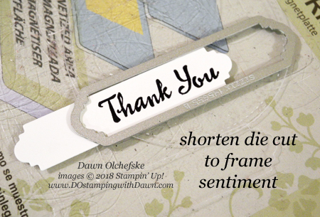 Shorten your die cuts to fit your sentiment tip from Dawn Olchefske #dostamping #bigshot #papercrafting #stampinup