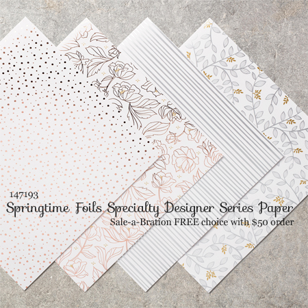 147193 - Stampin' Up! Sale-a-Bration Choice Springtime-Foils Specialty Designer Series Paper FREE with $50 order #dostamping #springtimefoils #saleabration #stampinup shop at: http://dostamping.stampinup.net