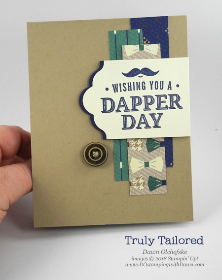 Stampin' Up! Truly Tailored & True Gentleman Designer Series Paper card by Dawn Olchefske for DOstamperSTARS Thursday Challenge #DSC273 #dostamping #stampinup #handmade #cardmaking #stamping #diy #rubberstamping #papercrafting #truegentlemanDSP #trulytailored #masculinecards #bigshot