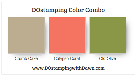 Stampin' Up! color combo Crumb Cake, Calypso Coral, Old Olive by Dawn Olchefske  #dostamping #stampinup #colorcombo