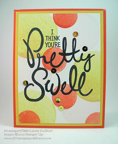 DOstamperSTAR card shared by Dawn Olchefske #dostamping #stampinup (Laurie Zoellmer)