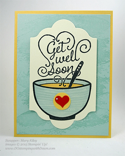 Get Well Soup swap card shared by Dawn Olchefske #dostamping #stampinup (by Mary Kiley)