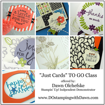 September Just Cards Buffet TO GO class offered by Dawn Olchefske #dostamping #stampinup