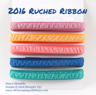 2016 Ruched Ribbon Product Share by Dawn Olchefske #stampinup #dostampin