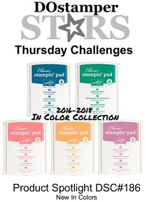 DOstamperSTARS Thursday Challenge #186-Product Spotlight-2016-2018 In Colors