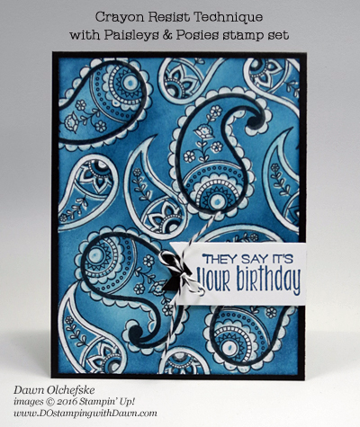 Stampin' Up! Paisleys & Posies Bandana Crayon Resist card created by Dawn Olchefske for DOstamperSTARS Thursday Challenge #DSC197 #dostamping