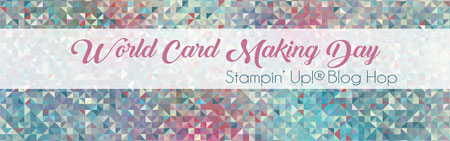 World Card Making Day Stampin' Up! Blog Hop #dostamping