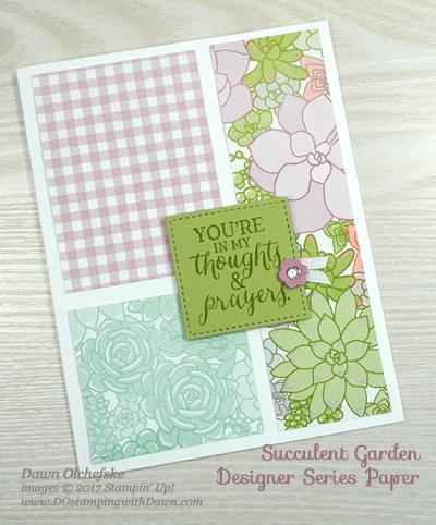 Stampin' Up! Succulent Garden Designer Series Paper card created by Dawn Olchefske for DOstamperSTARS Thursday Challenge #DSC224 #dostamping