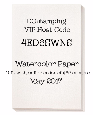 DOstamping VIP Host Code 4ED6SWNS - May 2017, Shop with Dawn O