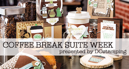 Stop by DOstamping Coffee Break Suite Week for some fabulous coffee and non-coffee inspiration