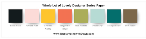 Stampin' Up! color combo (Basic Black, Powder Pink, Crushed Curry, Tangerine Tango, Pear Pizzazz, Pool Party, Tranquil Tide, Soft Suede, Whisper White) by Dawn Olchefske #dostamping #stampinup #colorcombo