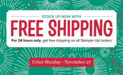 Stampin' Up! Cyber Monday Free Shipping | Shop with Dawn Olchefske #dostamping  #stampinup #handmade #cardmaking #stamping #diy #rubberstamping | http://dostamping.stampinup.net