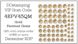 DOstamping December 2017 Host Code 4EPV43QM - Gold Faceted Gems Gift with qualifying order #dostamping #shopwithdawno #hostcode #freegift
